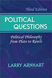 Political Questions: Political Philosophy from Plato to Rawls by Larry Arnhart (2002-09-01)