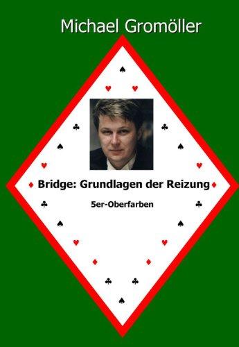 Bridge: Grundlagen der Reizung: 5er-Oberfarben (Bridge-bücher-kartenspiel)