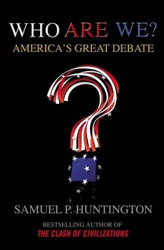 Who are We?: America's Great Debate by Samuel P. Huntington (2004-06-07)
