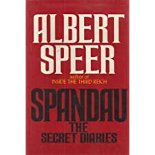 Spandau: The Secret Diaries by Albert Speer (1976-02-01)