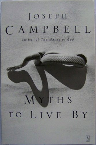Myths to Live By by Joseph Campbell (1993) Paperback