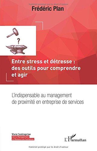Vignette document Entre stress et détresse, des outils pour comprendre et agir L'indispensable au management de proximité en entreprise de services