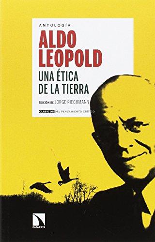 Una ética de la Tierra (Clásicos del Pensamiento Crítico) por Aldo Leopold