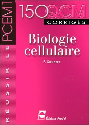150 QCM corrigés : Biologie cellulaire de Patrice Souetre (5 mars 2003) Broché