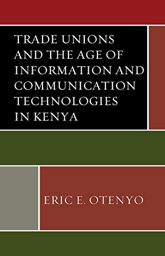trade-unions-and-the-age-of-information-and-communication-technologies-in-kenya-african-governance-a