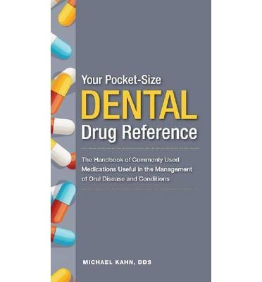 [(Your Pocket-Size Dental Drug Reference: A Handbook of Commonly Used Dental Medications Useful in the Management of Oral Diseases and Conditions)] [Author: Michael A. Khan] published on (July, 2012)