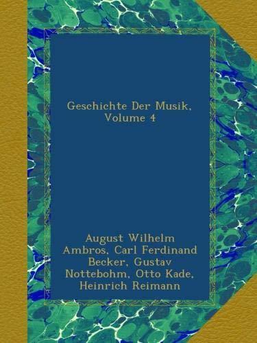 Geschichte Der Musik, Volume 4