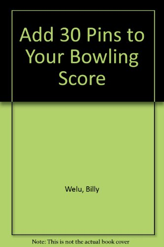 Add 30 Pins to Your Bowling Score por Billy Welu