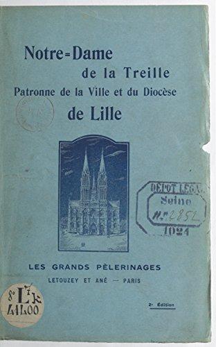 Notre-Dame de la Treille: Patronne de la ville et du diocse de Lille