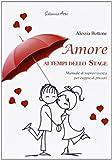 Scarica Libro Amore ai tempi dello stage Manuale di sopravvivenza per coppie di precari (PDF,EPUB,MOBI) Online Italiano Gratis