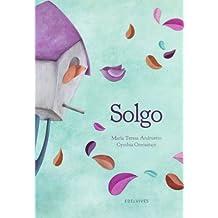 Solgo (Spanish Edition) by Maria Teresa Andruetto (2012-09-02)