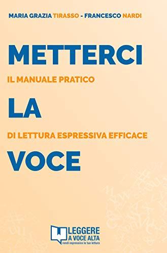 Metterci la voce. Il manuale pratico di lettura espressiva efficace. Con audiolibro. Con e-book