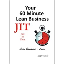 Your 60 Minute Lean Business - Just In Time