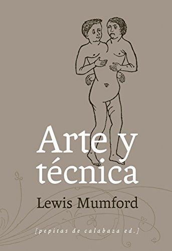 Arte Y Técnica por Lewis Mumford