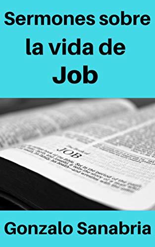 Sermones cristianos sobre la vida de Job: Temas para predicar sobre Job