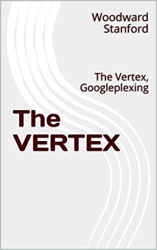 The VERTEX: The Vertex, Googleplexing (English Edition) por Woodward Stanford