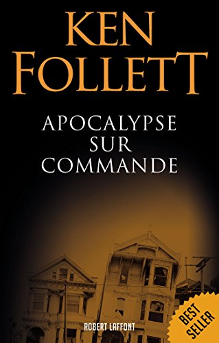 Apocalypse sur commande (Best-sellers) par Ken FOLLETT