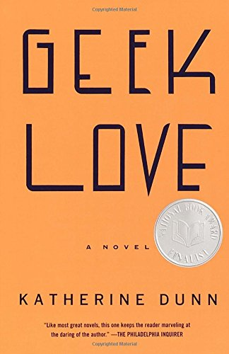 Geek Love: A Novel (Vintage Contemporaries) (Geek-show)