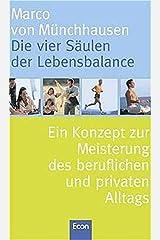 Die vier Säulen der Lebensbalance: Ein Konzept zur Meisterung des beruflichen und privaten Alltags Gebundene Ausgabe