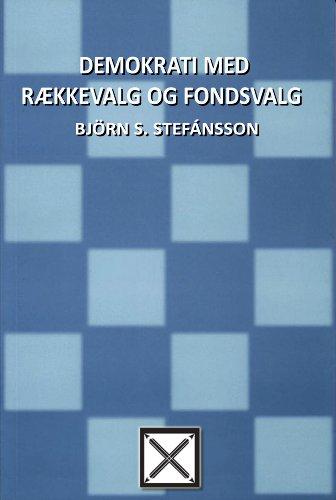 Demokrati med rækkevalg og fondsvalg (Danish Edition) PDF Books