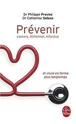 Prévenir : Cancers, Alzheimer, infarctus et vivre en forme plus longtemps
