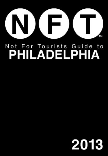 Not for Tourists Guide to Philadelphia (Not for Tourists Guidebook)