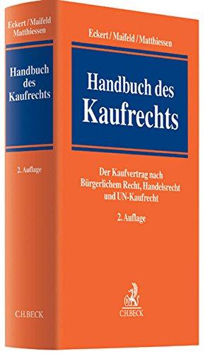 Handbuch des Kaufrechts: Der Kaufvertrag nach Bürgerlichem Recht, Handelsrecht und UN-Kaufrecht