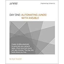 Day One: Automating Junos® with Ansible (English Edition)