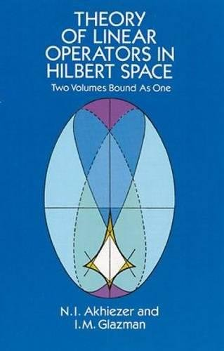 Theory of Linear Operators in Hilbert Space (Dover Books on Mathematics) por N. I. Akhiezer