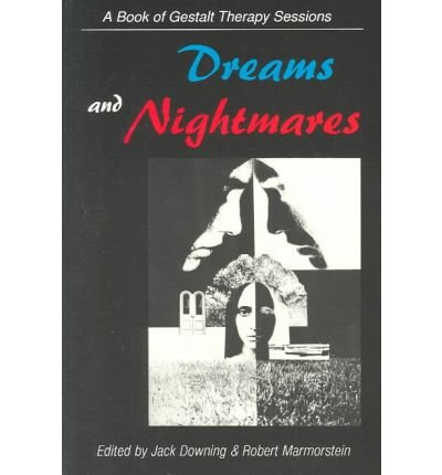 [(Dreams and Nightmares: Book of Gestalt Therapy Sessions)] [Author: Jack Downing] published on (January, 1997)