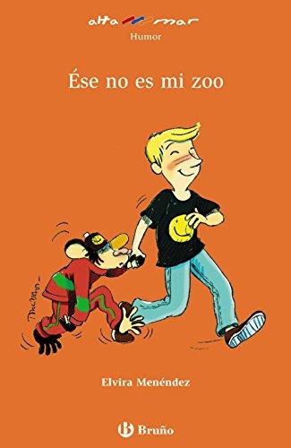 Ése no es mi zoo (Castellano - A Partir De 8 Años - Altamar)