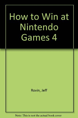 How to Win at Nintendo Games 4 by Jeff Rovin (1991-10-01) par Jeff Rovin