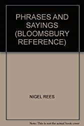 PHRASES AND SAYINGS (BLOOMSBURY REFERENCE)
