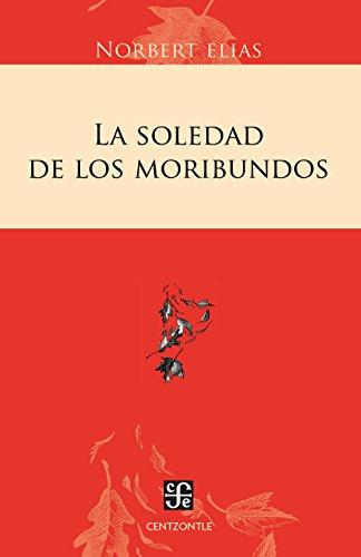La soledad de los moribundos (Centzontle) por Norbert Elias