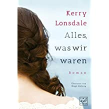 Alles, was wir waren (German Edition)