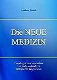 Die NEUE MEDIZIN: Grundlagen zum Verständnis von Krebs und anderen biologischen Programmen