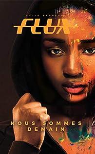 Flux, tome 2 : Nous sommes demain par Célia Barreyre