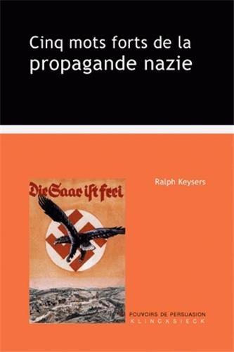 Cinq mots forts de la propagande nazie par Ralph Keysers
