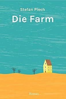 Die Farm (German Edition) de [Piech, Stefan]