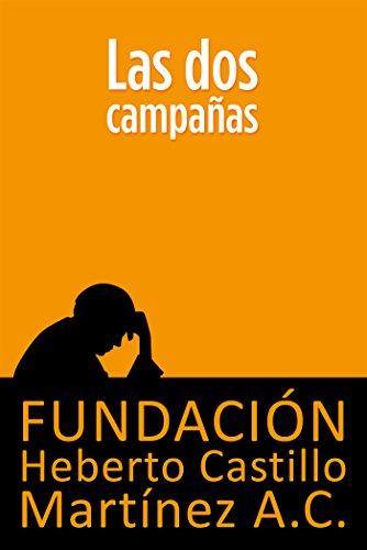 Las dos campañas (Foros nº 4) por Fundación Heberto Castillo Martínez A.C.