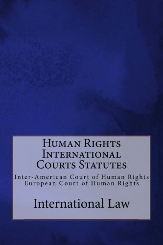 human-rights-international-courts-statutes-inter-american-court-of-human-rights-and-european-court-o