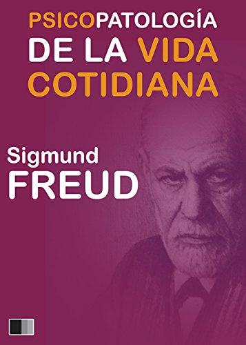 Psicopatología de la vida cotidiana por Sigmund Freud