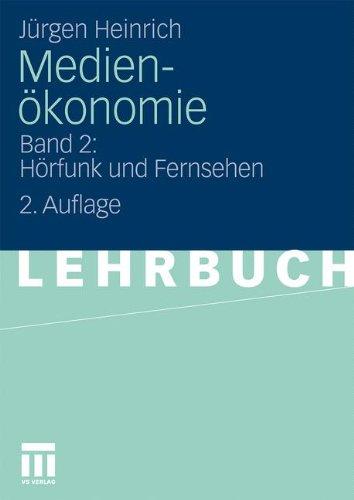 Medienökonomie: Band 2: Hörfunk und Fernsehen