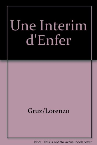 Une Interim d'Enfer par Gruz/Lorenzo