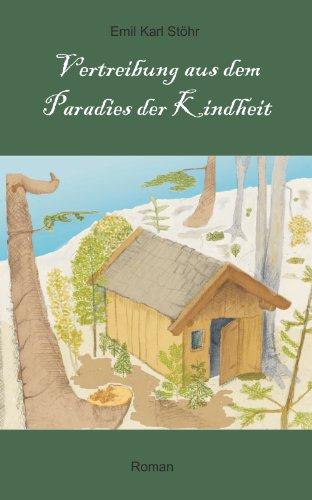 Vertreibung aus dem Paradies der Kindheit