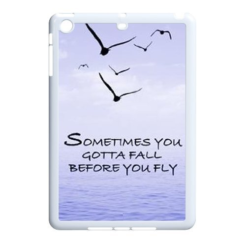Sometimes You Gotta Fall High Quality Cover Case for iPad Mini,Custom Sometimes You Gotta Fall Cell Phone Case