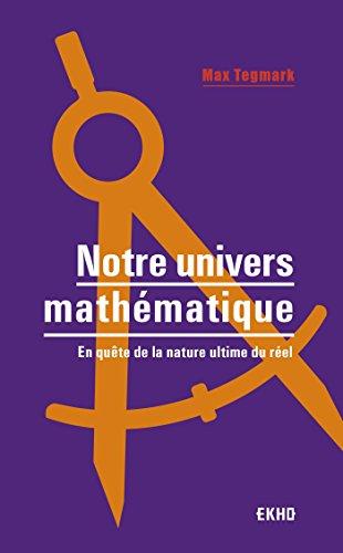 Notre univers mathématique - En quête de la nature ultime du réel