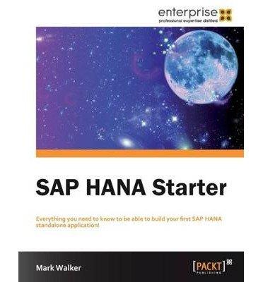 [(SAP HANA Starter * * )] [Author: Mark Walker] [Nov-2012] par Mark Walker
