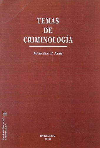 Temas de criminologia (Estudios de Criminolog¡a y Pol¡tica Criminal) por Marcelo F. Aebi