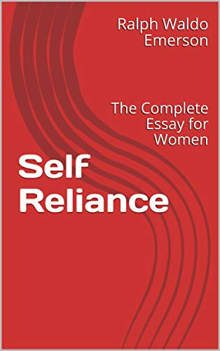 Self Reliance : The Complete Essay for Women (English Edition)
